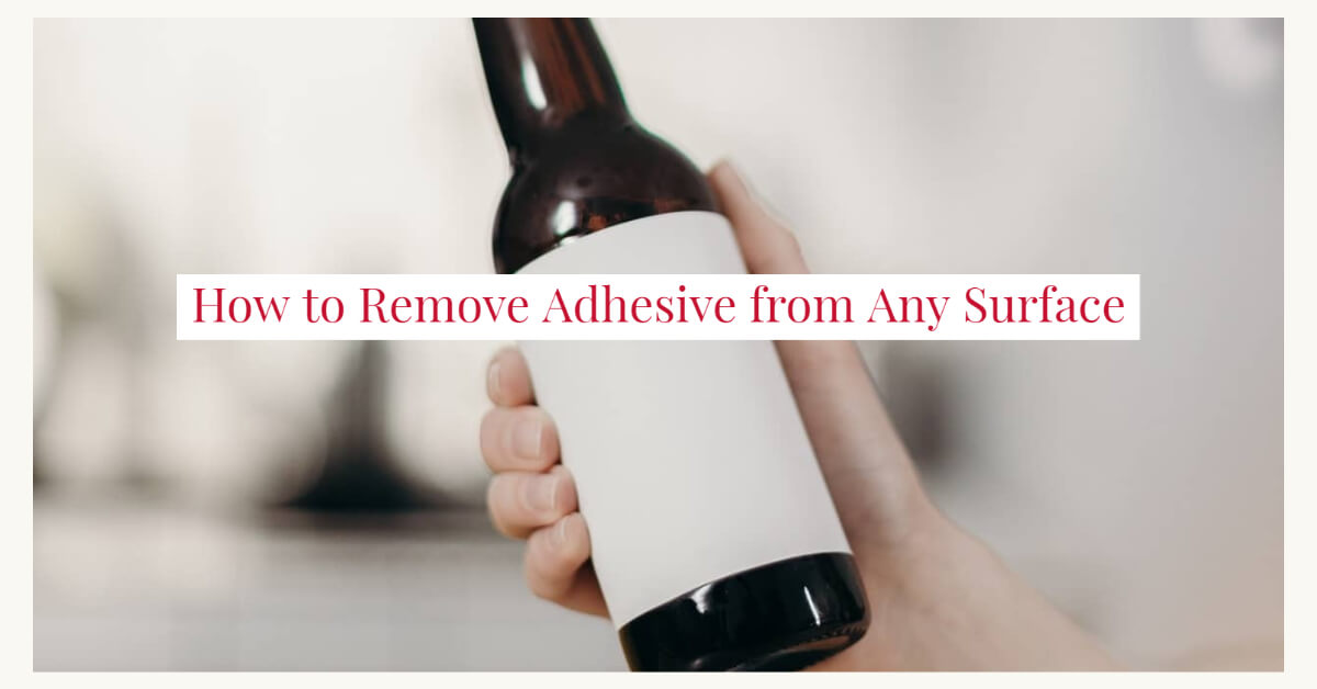 Remove Adhesive from Any Surface